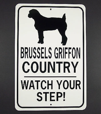 BRUSSELS GRIFFON CO Watch Your Step!  12X18 Aluminum Dog Sign won't rust or fade