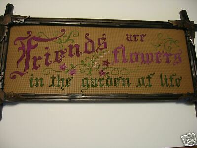 Victorian Motto Antique Sampler STYLE KIT, Friends are Flowers IN GARDEN OF LIFE