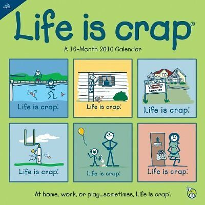LIFE IS CRAP 2010 Sealed 16 Month Wall Calendar NEW