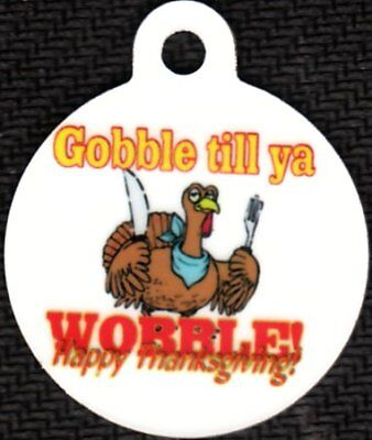 Custom Pet Tag ID Round ThanksGiving Google Till Wobble