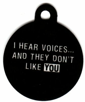 Engraved Pet ID Tag Round I Hear Voices Funny Tag