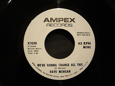 DAVE MORGAN - We're Gonna Change All This    AMPEX wlp DJ 45