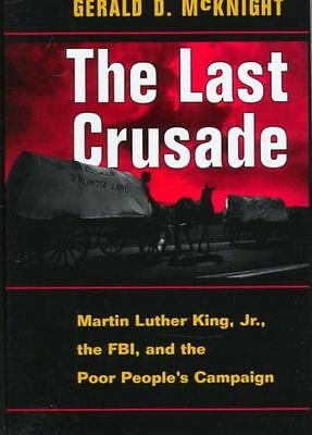 NEW The Last Crusade: Martin Luther King JR., the FBI, and the Poor People's Cam