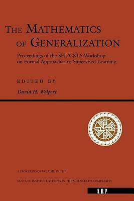 The Mathematics of Generalization: Proceedings of the SFI/CNLS Workshop on Forma