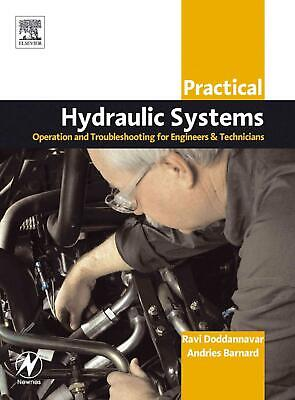Practical Hydraulic Systems: Operation and Troubleshooting for Engineers and Tec