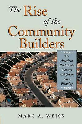 The Rise of the Community Builders: The American Real Estate Industry and Urban