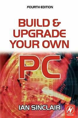 Build and Upgrade Your Own PC by Ian Sinclair (English) Paperback Book Free Ship