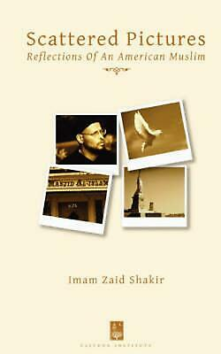 Scattered Pictures: Reflections of an American Muslim by Imam Zaid Shakir (Engli