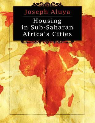 Housing in Sub-Saharan African Cities by Joseph Aluya (English) Paperback Book F