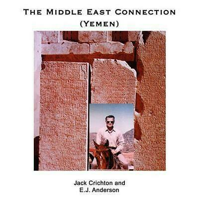 The Middle East Connection (Yemen) by Jack Crichton (English) Paperback Book Fre