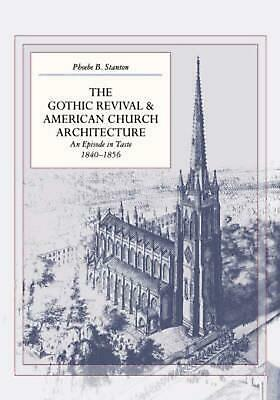 The Gothic Revival and American Church Architecture: An Episode in Taste, 1840-1