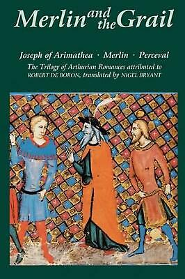 Merlin and the Grail: Joseph of Arimathea, Merlin, Perceval: The Trilogy of Arth