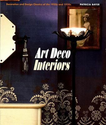 Art Deco Interiors: Decoration and Design Classics of the 1920s and 1930s by Pat