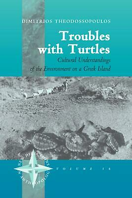 Troubles with Turtles: Cultural Understandings of the Environment on a Greek Isl