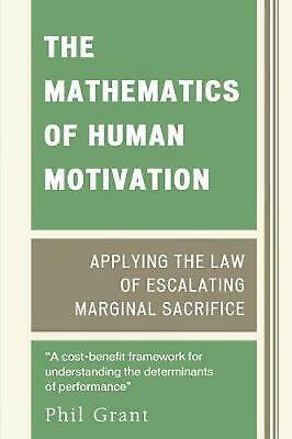 The Mathematics of Human Motivation: Applying the Law of Escalating Marginal Sac