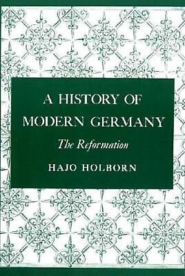 A History of Modern Germany, Volume 1: The Reformation: The Reformation by Hajo