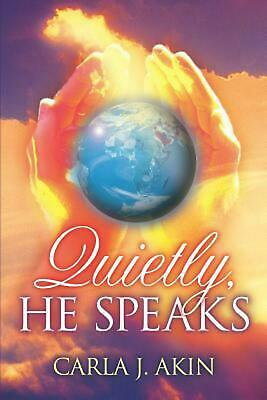 Quietly, He Speaks by Carla J. Akin (English) Paperback Book Free Shipping!