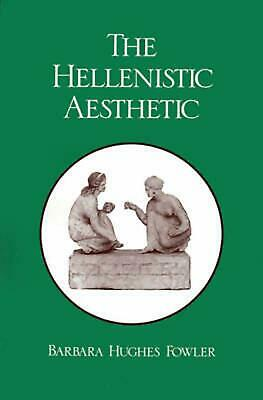 The Hellenistic Aesthetic by Barbara Hughes Fowler (English) Paperback Book Free