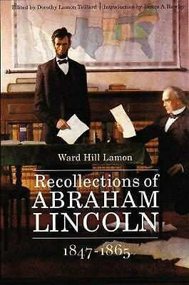 Recollections of Abraham Lincoln 1847-1865 by Ward Hill Lamon (English) Paperbac