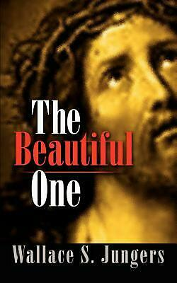 The Beautiful One by Wallace S. Jungers (English) Paperback Book Free Shipping!