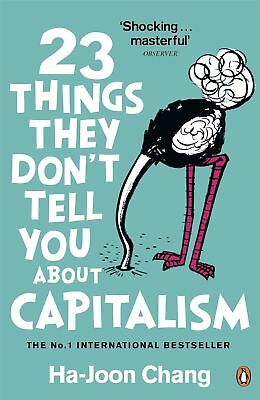 23 Things They Don't Tell You About Capitalism by Ha-Joon Chang (Paperback,...