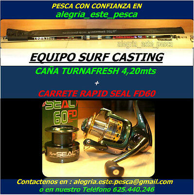 PESCA EQUIPO SURF CASTING (TURNAFRESH 4.20mts + RAPID SEAL FD60)