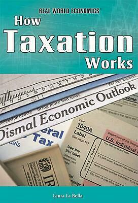 How Taxation Works by Laura La Bella (English) Library Binding Book Free Shippin