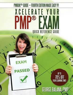 Xcelerate Your PMP Exam: Quick Reference Guide by George Balana PMP (English) Pa
