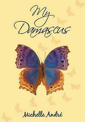 My Damascus by Michelle Andre' (English) Paperback Book Free Shipping!