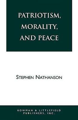 Patriotism, Morality, and Peace by Stephen Nathanson (English) Paperback Book Fr