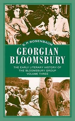 Georgian Bloomsbury: The Early Literary History of the Bloomsbury Group 1910-191