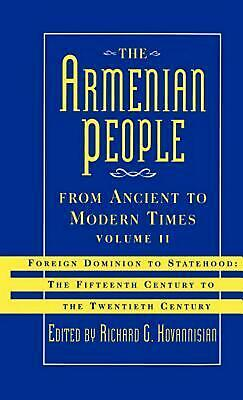 The Armenian People from Ancient to Modern Times: Foreign Dominion to Statehood: