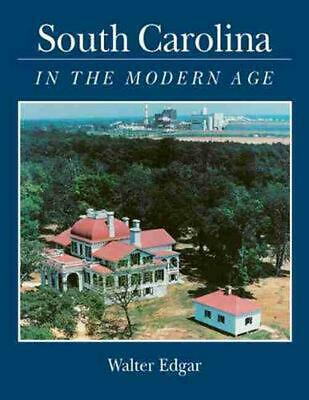 South Carolina in the Modern Age by Walter B. Edgar (English) Paperback Book Fre