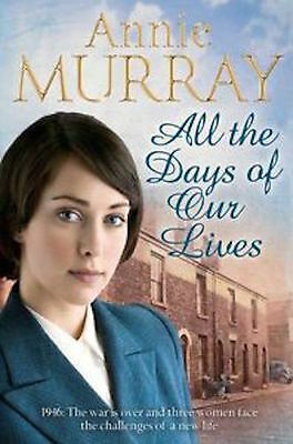 Annie Murray __ All The Days Of Our Lives __Brand New __ Freepost
