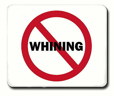 """Funny Computer Mouse Pad """"No Whining"""""""