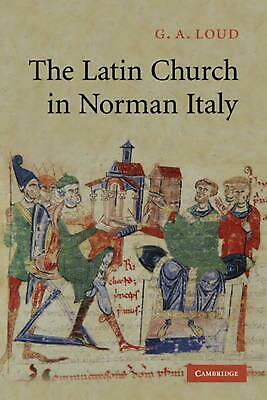 The Latin Church in Norman Italy by G.A. Loud (English) Paperback Book Free Ship
