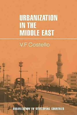 Urbanization in the Middle East by V.F. Costello (English) Paperback Book Free S
