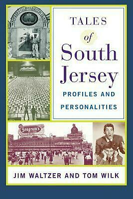 Tales of South Jersey: Profiles and Personalities by Jim Waltzer (English) Paper