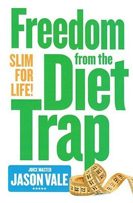 Freedom From The Diet Trap - Slim For Life by Jason Vale the Juice Master NEW