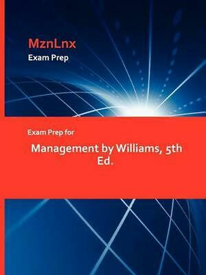 Exam Prep for Management by Williams, 5th Ed. by Angela Williams (English) Paper