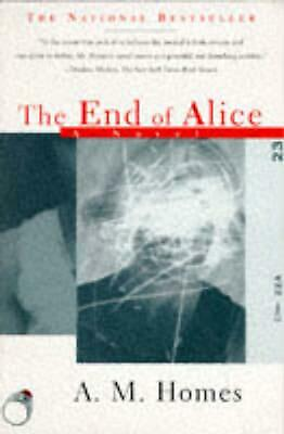 The End of Alice by A.M. Homes Paperback Book (English)