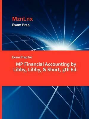 Exam Prep for MP Financial Accounting by Libby, Libby, & Short, 5th Ed. by Libby