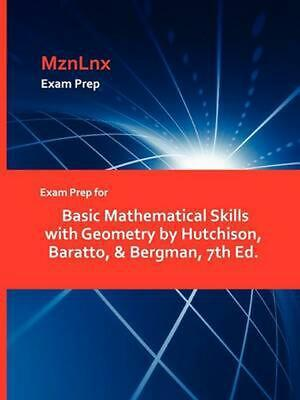 Exam Prep for Basic Mathematical Skills with Geometry by Hutchison, Baratto, & B