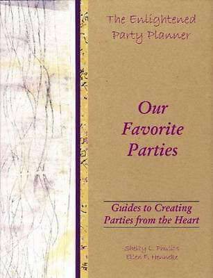 The Enlightened Party Planner: Guides to Creating Parties from the Heart - Our F