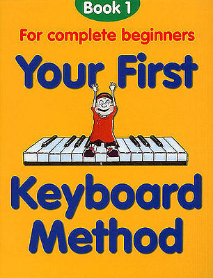 Your First Keyboard Method Learn to Play Beginner Childrens Piano Music Book 1