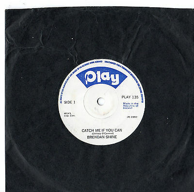 "Brendan Shine - Catch Me If You Can 7"" Single 1980"
