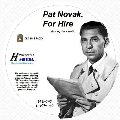 PAT NOVAK, FOR HIRE w/ JACK WEBB  24 Shows Old Time Radio In MP3 Format OTR 1 CD