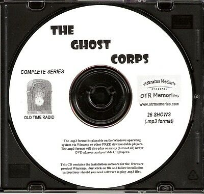 THE GHOST CORPS - 26 Shows Old Time Radio In MP3 Format OTR 1 CD