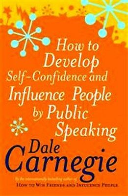 How To Develop Self-Confidence and Influence People by Dale Carnegie