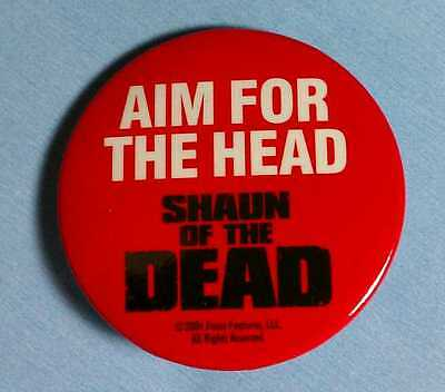 "SHAUN OF THE DEAD AIM FOR THE HEAD RED ZOMBIE MOVIE 1"" BADGE PIN BUTTON PINBACK"